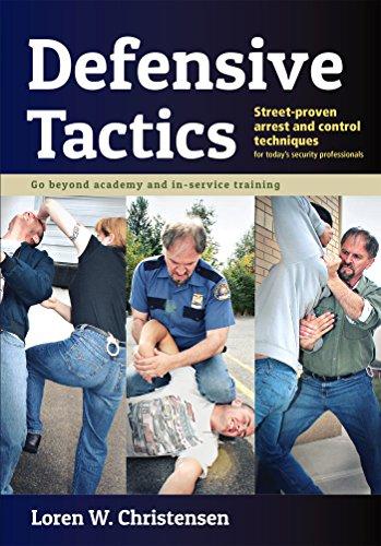 defensive-tactics-street-proven-arrest-and-control-techniques