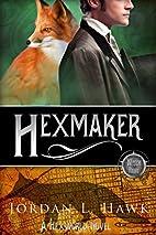 Hexmaker (Hexworld Book 2) by Jordan L. Hawk