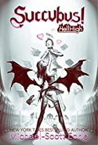 Succubus!: Hell High by Michael-Scott Earle