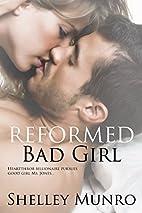 Reformed Bad Girl by Shelley Munro