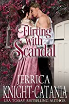 Flirting with Scandal (A Danby Regency…