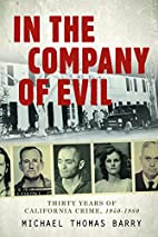 In the Company of Evil: Thirty Years of…