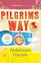 Pilgrims Way by Abdulrazak Gurnah