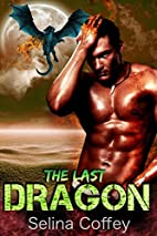 The Last Dragon by Selina Coffey