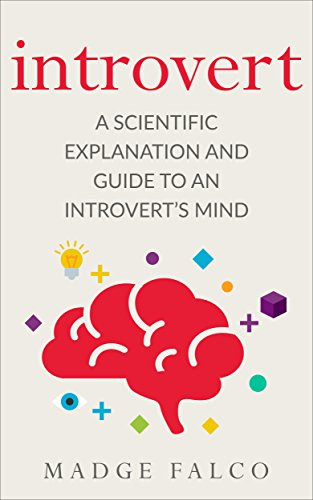 introvert-a-scientific-explanation-and-guide-to-an-introverts-mind-introversion-personality-confidence-quiet-shyness-social-anxiety-book-1