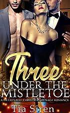 Three under the Mistletoe: A Christmas…