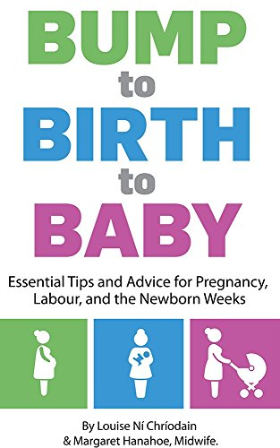bump-to-birth-to-baby-essential-tips-and-advice-for-pregnancy-labour-and-the-newborn-weeks