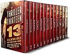 Thriller Thirteen: 13 Bestselling Thriller…