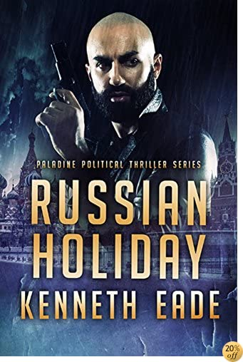 TRussian Holiday, an American Assassin's story (Paladine Political Thriller Series Book 2)