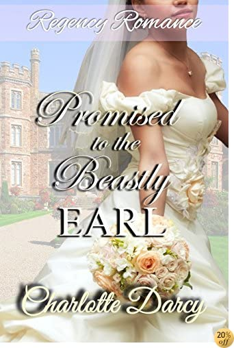 TRegency Romance: Promised to the Beastly Earl: Clean Historical Romance (The Hamptons Search for Love Book 2)