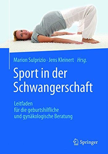 sport-in-der-schwangerschaft-leitfaden-fr-die-geburtshilfliche-und-gynkologische-beratung-german-edition