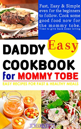 daddy-easy-cookbook-for-mommy-tobe-delicious-easy-recipes-for-pregnant-women