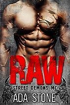 Raw: Street Demons MC by Ada Stone