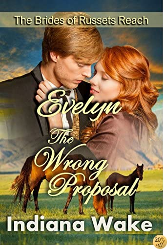 TEvelyn: The Wrong Proposal: Clean Historical Western Romance (The Mail Order Brides of Russets Reach Book 2)