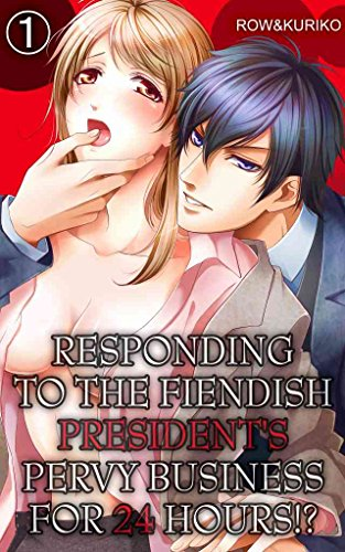 responding-to-the-fiendish-presidents-pervy-business-for-24-hours-vol1-tl-manga