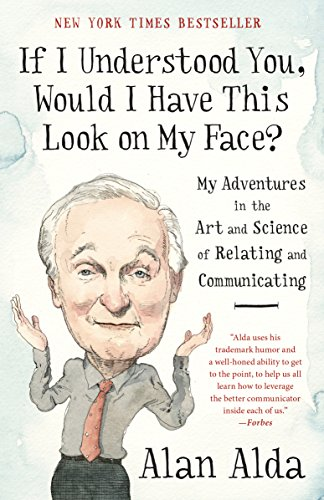if-i-understood-you-would-i-have-this-look-on-my-face-my-adventures-in-the-art-and-science-of-relating-and-communicating