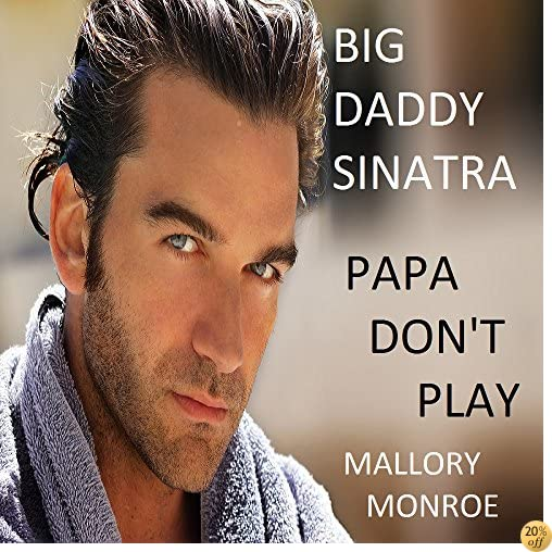 TBig Daddy Sinatra: Papa Don't Play
