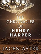 The Chronicles of Henry Harper by Jacen…