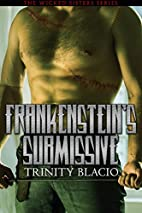Frankenstein's Submissive: Book One of…