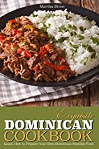 Exquisite Dominican Cookbook: Learn How to…