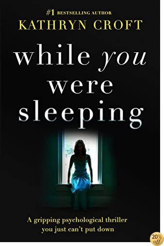 TWhile You Were Sleeping: A gripping psychological thriller you just can't put down