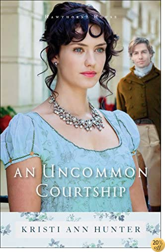 TAn Uncommon Courtship (Hawthorne House Book #3)