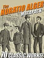 The Horatio Alger MEGAPACK®: 70 Classic…