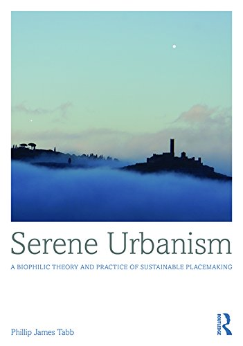 serene-urbanism-a-biophilic-theory-and-practice-of-sustainable-placemaking