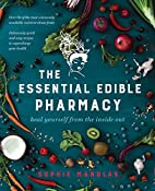 The Essential Edible Pharmacy: Heal Yourself…