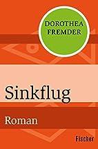 Sinkflug: Roman by Dorothea Fremder