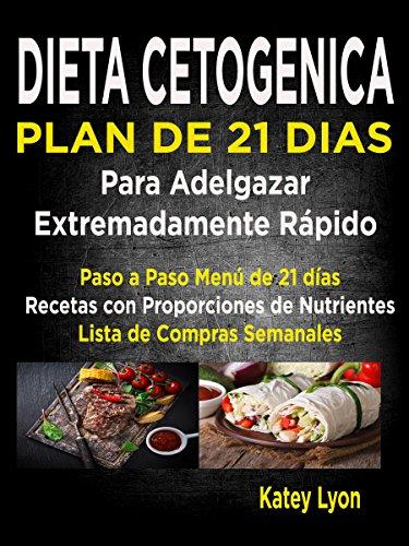 dieta-cetognica-plan-de-21-das-para-adelgazar-extremadamente-rpido-paso-a-paso-men-de-21-das-recetas-con-proporciones-de-nutrientes-incluidos-lista-de-compras-semanales-spanish-edition