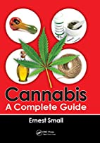 Cannabis: A Complete Guide by Ernest Small