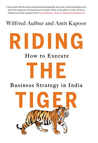 riding-the-tiger-how-to-execute-business-strategy-in-india