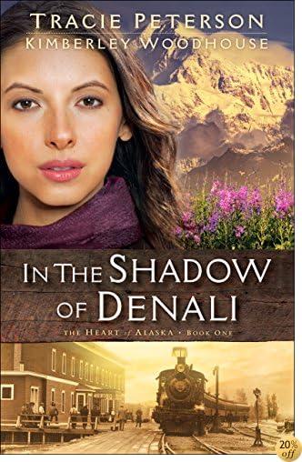 TIn the Shadow of Denali (The Heart of Alaska Book #1)