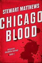 Chicago Blood by Stewart Matthews