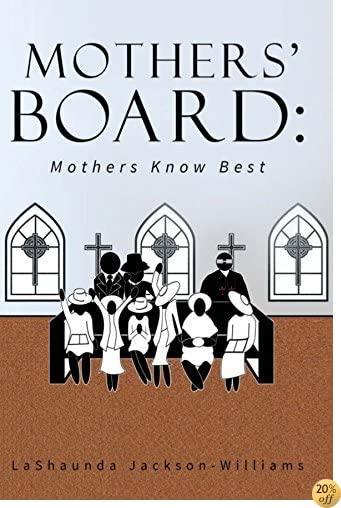 TThe Mothers' Board: Mothers Know Best