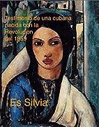 Es Silvia la Cubana: Testimonio de una mujer…