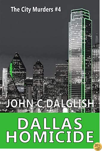 TDALLAS HOMICIDE (Clean Suspense) (The City Murders Book 4)