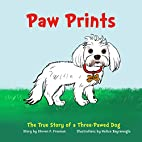 Paw Prints: The True Story of a Three-Pawed…