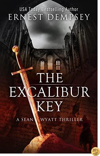 TThe Excalibur Key: A Sean Wyatt Archaeological Thriller (Sean Wyatt Adventure Book 11)