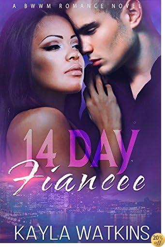 T14 Day Fiancee: A BWWM Billionaire Romance