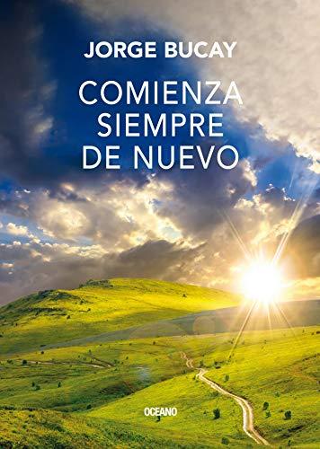 comienza-siempre-de-nuevo-biblioteca-jorge-bucay-spanish-edition