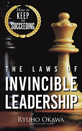 the-laws-of-invincible-leadership-how-to-keep-on-succeeding