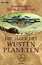 Die Jäger des Wüstenplaneten: Roman (Der…