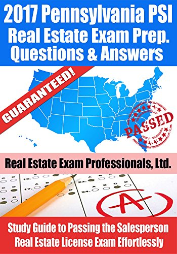 2017-pennsylvania-psi-real-estate-exam-prep-questions-and-answers-study-guide-to-passing-the-salesperson-real-estate-license-exam-effortlessly