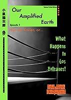 Hijo de Xavier: Our Amplified Earth, Episode…