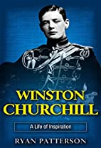 Winston Churchill: A Life of Inspiration…