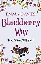 Blackberry Way (Tales From Appleyard Book 4)…