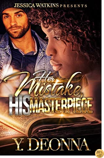 THer Mistake, His Masterpiece: a Standalone novel