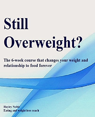 still-overweight-the-6-week-course-that-changes-your-weight-and-relationship-to-food-forever